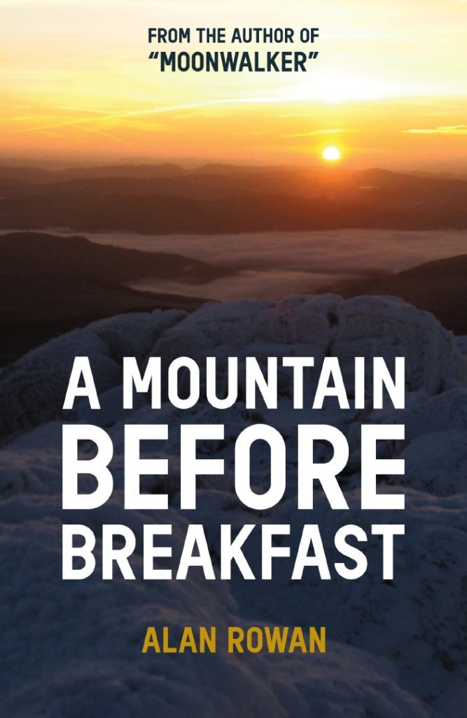 A Mountain Before Breakfast, by Alan Rowan, is launched on November 24.