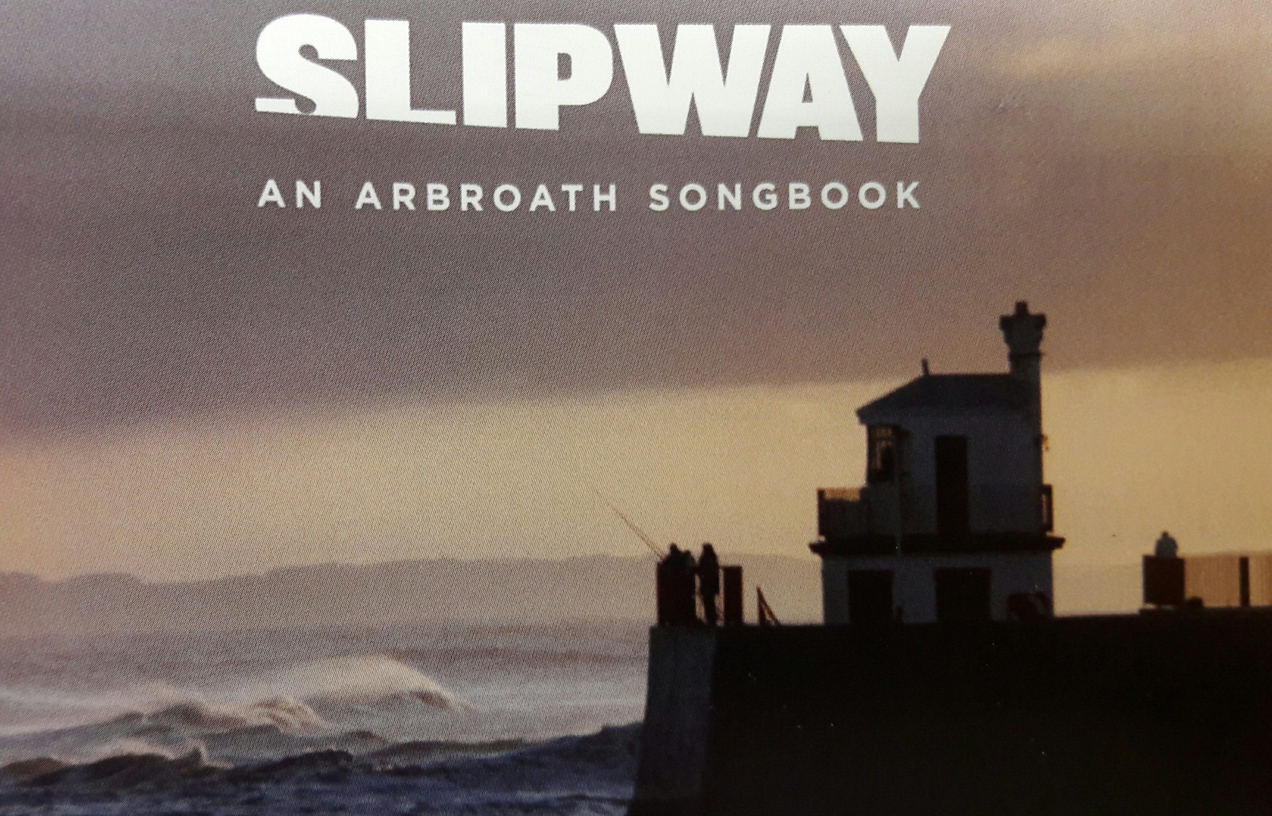 Slipway: An Arbroath Songbook.